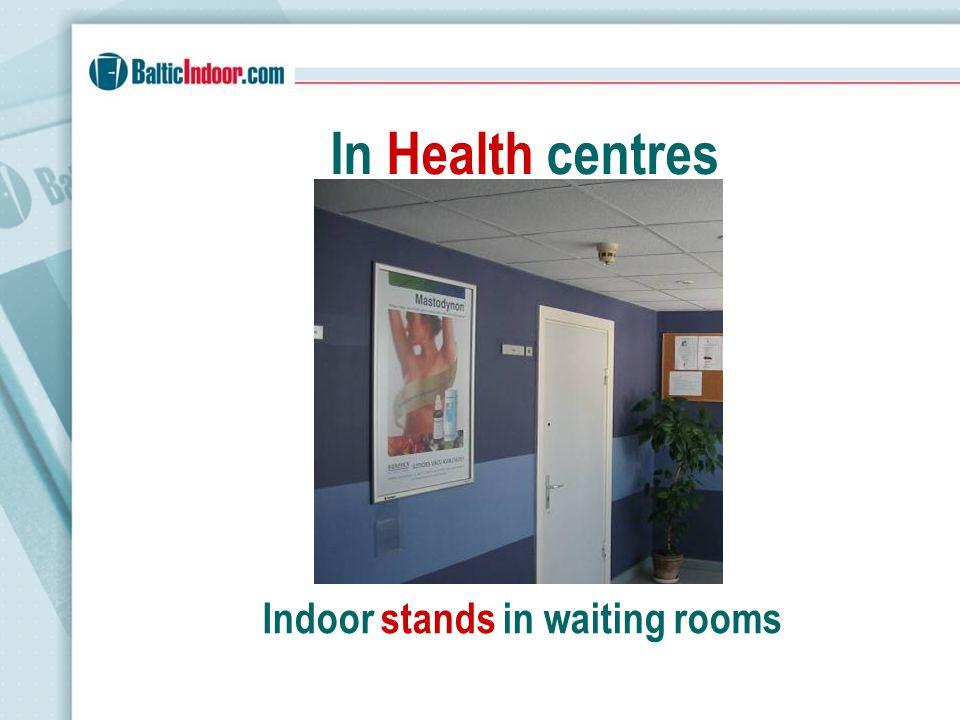 Indoor stands in waiting rooms In Health centres