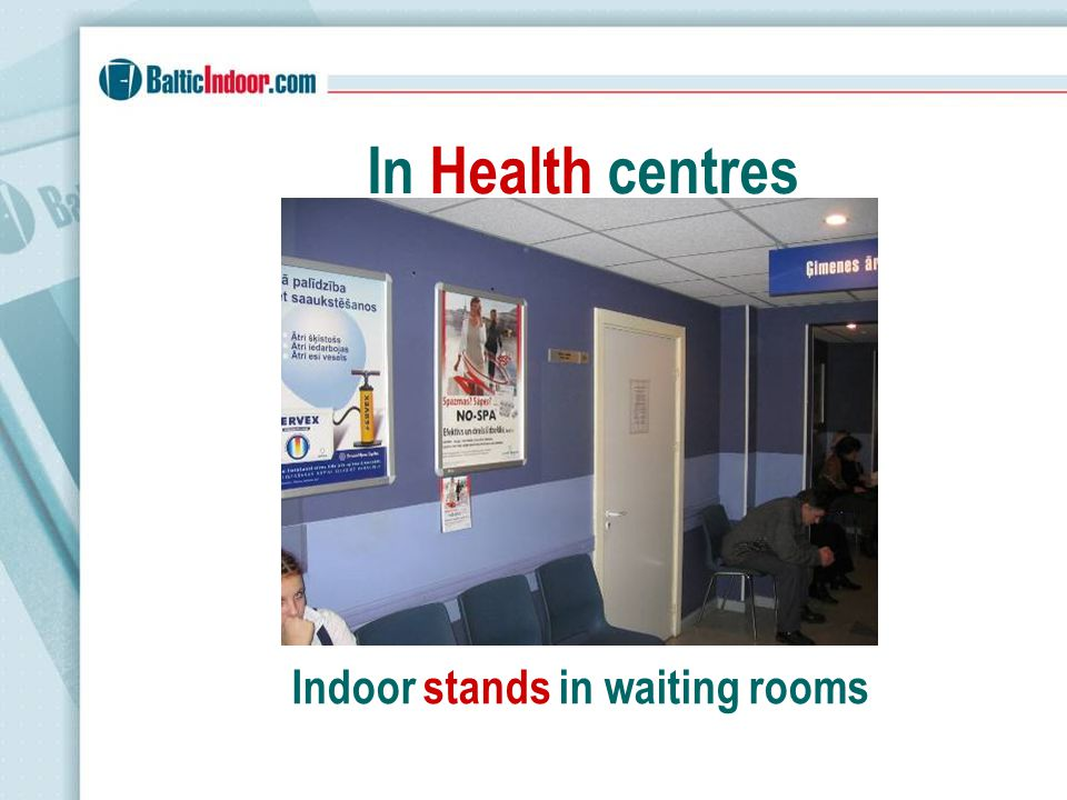 Indoor stands in waiting rooms In Health centres