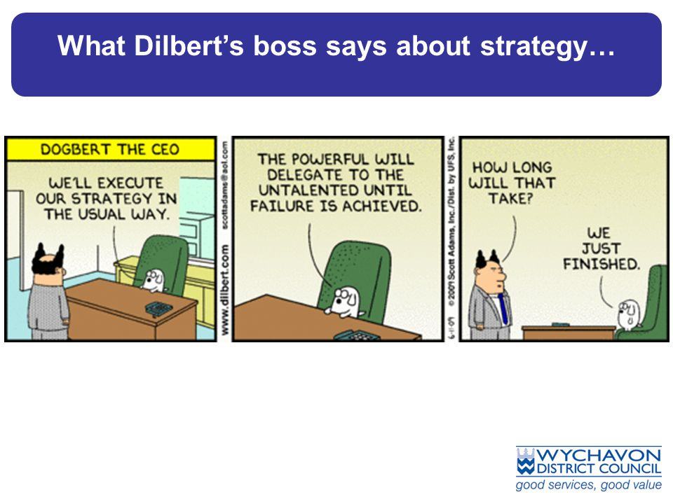 What Dilberts boss says about strategy…
