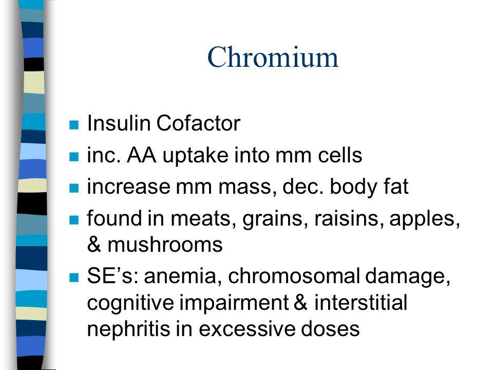 Metals/ Minerals n Chromium n Magnesium n Boron n Vanadium