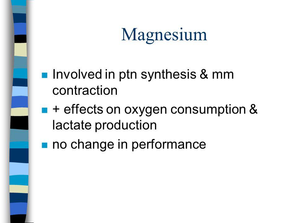 Chromium n Insulin Cofactor n inc. AA uptake into mm cells n increase mm mass, dec. body fat n found in meats, grains, raisins, apples, & mushrooms n