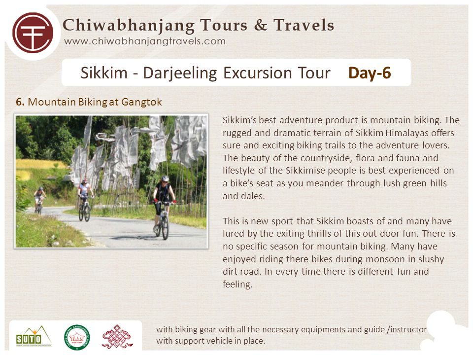 6. Mountain Biking at Gangtok Sikkim - Darjeeling Excursion Tour Day-6 Sikkims best adventure product is mountain biking. The rugged and dramatic terr
