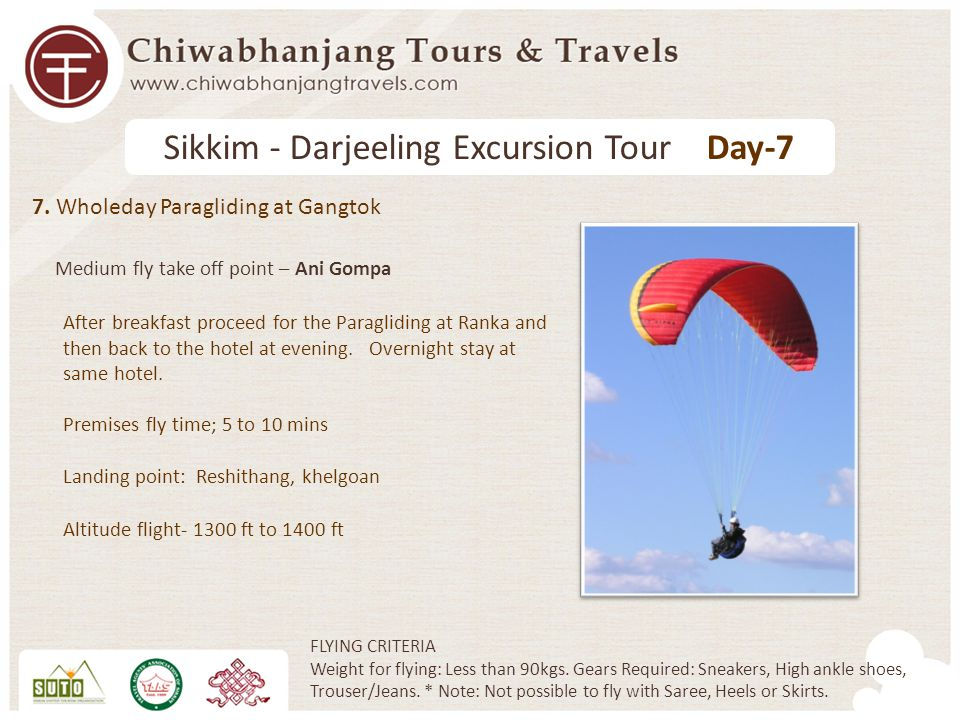 7. Wholeday Paragliding at Gangtok After breakfast proceed for the Paragliding at Ranka and then back to the hotel at evening. Overnight stay at same