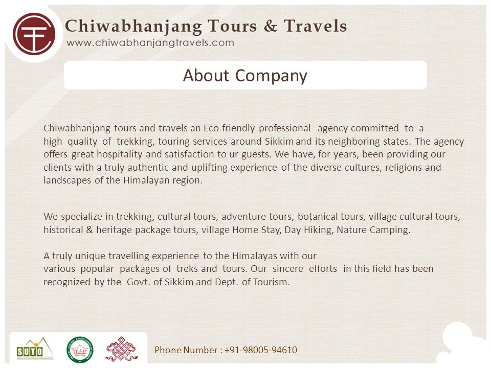 Chiwabhanjang tours and travels an Eco-friendly professional agency committed to a high quality of trekking, touring services around Sikkim and its neighboring states.