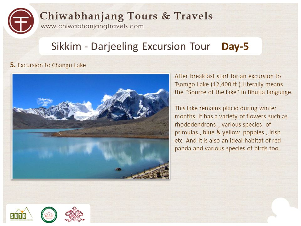 5. Excursion to Changu Lake After breakfast start for an excursion to Tsomgo Lake (12,400 ft.) Literally means the Source of the lake in Bhutia langua
