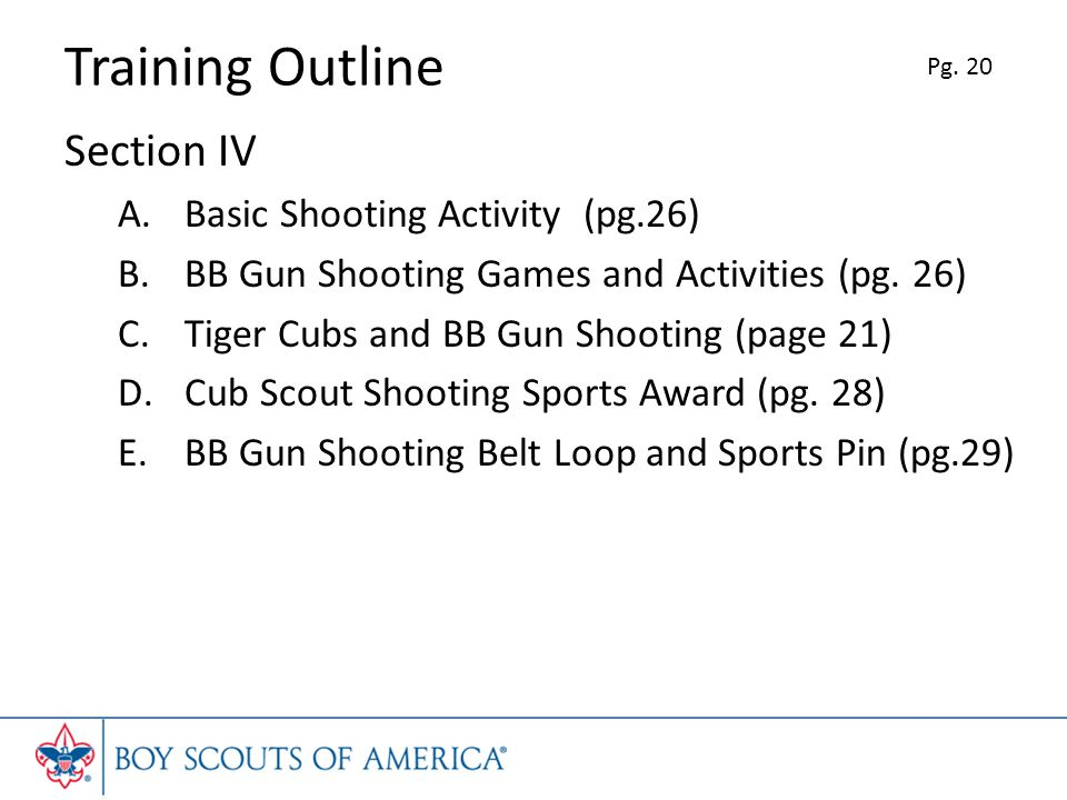 Training Outline Section IV A.Basic Shooting Activity (pg.26) B.BB Gun Shooting Games and Activities (pg.
