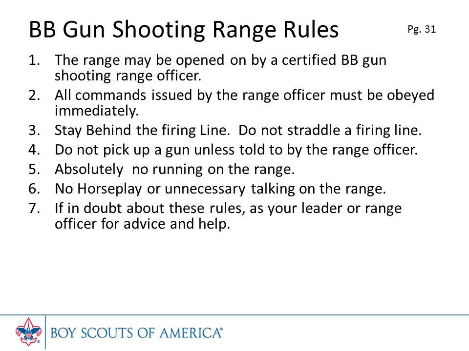 BB Gun Shooting Range Rules 1.The range may be opened on by a certified BB gun shooting range officer.
