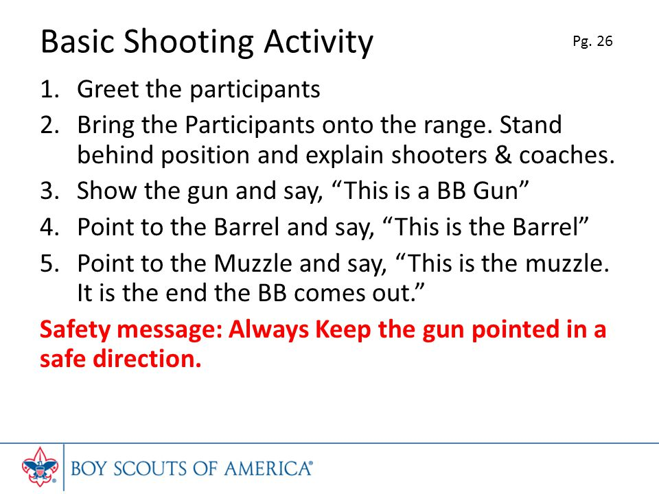Basic Shooting Activity 1.Greet the participants 2.Bring the Participants onto the range.