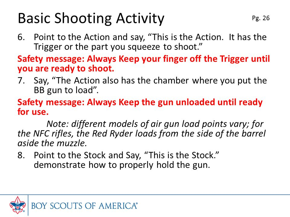 Basic Shooting Activity 6.Point to the Action and say, This is the Action.