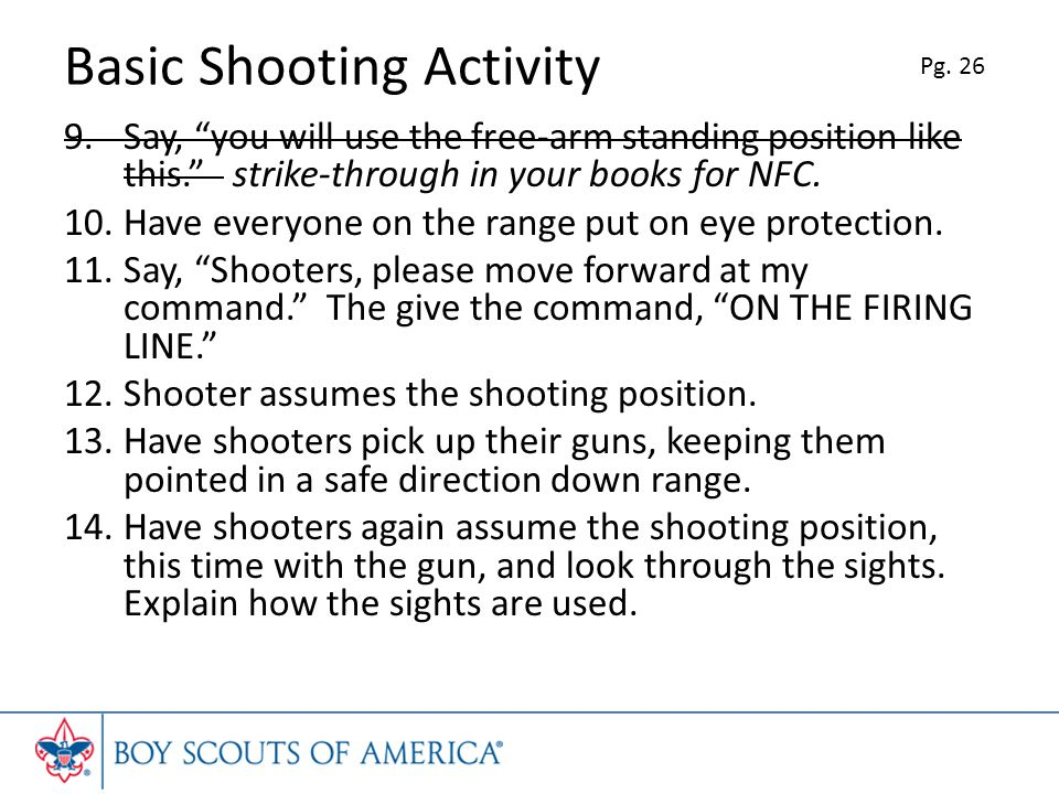 Basic Shooting Activity 9.Say, you will use the free-arm standing position like this.