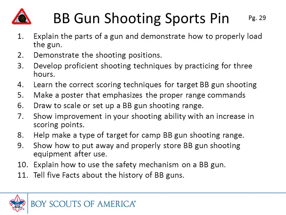 BB Gun Shooting Sports Pin 1.Explain the parts of a gun and demonstrate how to properly load the gun.