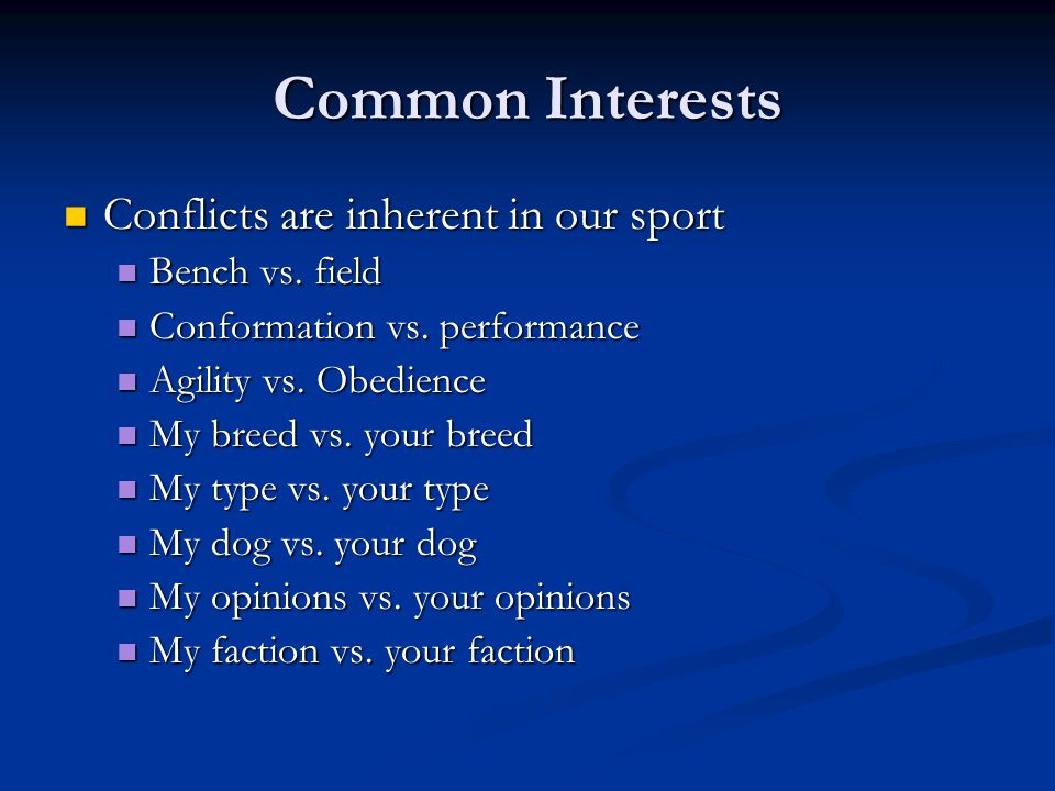 Common Interests Conflicts are inherent in our sport Conflicts are inherent in our sport Bench vs.