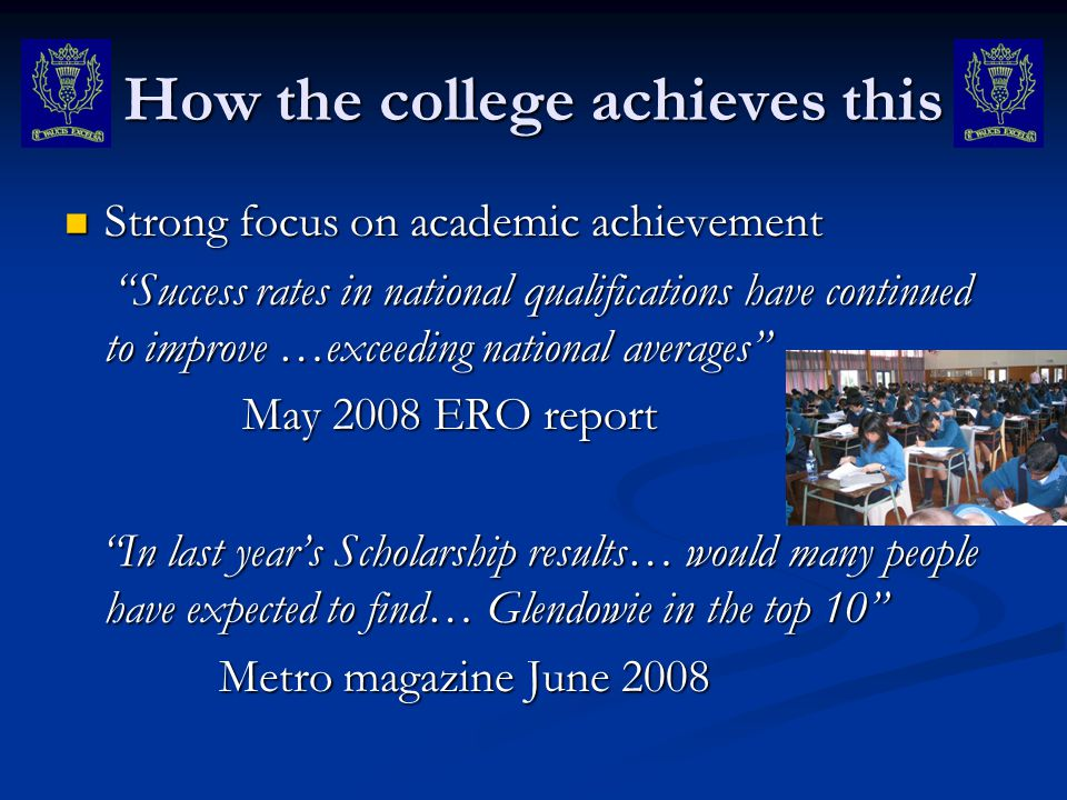 How the college achieves this Strong focus on academic achievement Strong focus on academic achievement Success rates in national qualifications have