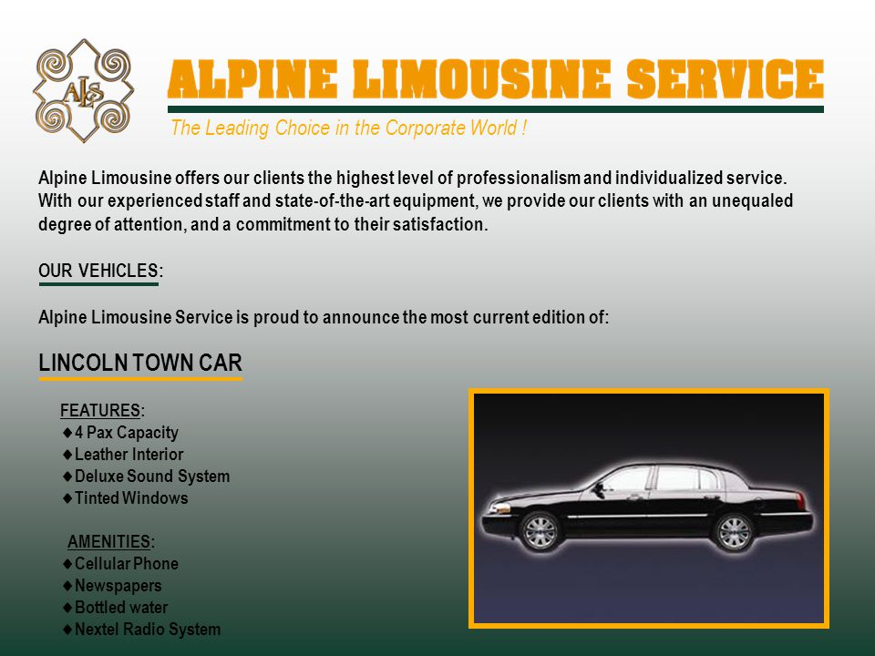 Alpine Limousine offers our clients the highest level of professionalism and individualized service.