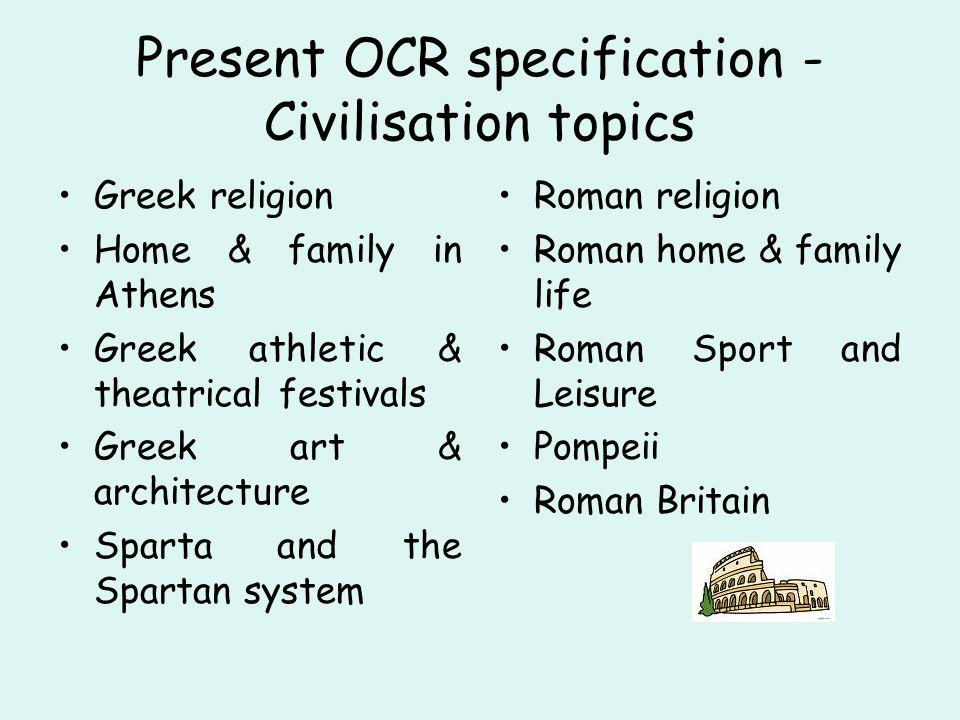 Present OCR specification - Literature topics Odyssey Iliad Oedipus/Antigone Hippolytus/ Alcestis Aristophanes Herodotus Aeneid Ovid Plinys letters (selection) Tacitus