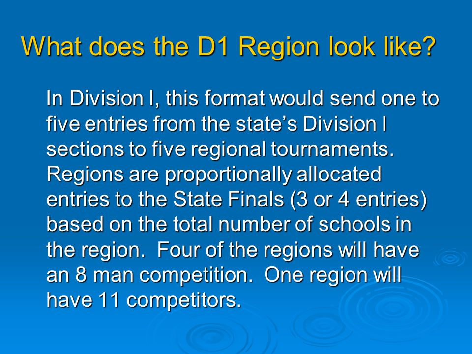 What does the D1 Region look like? In Division I, this format would send one to five entries from the states Division I sections to five regional tour