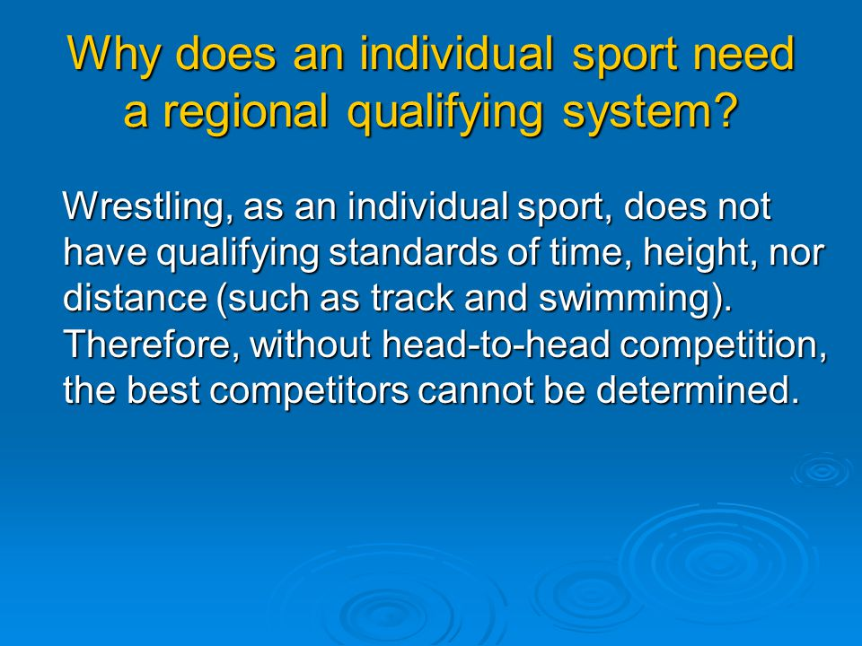 Why does an individual sport need a regional qualifying system.