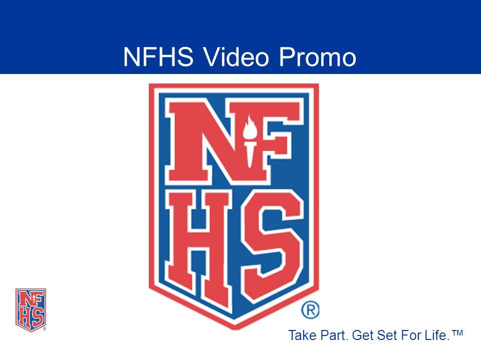 NFHS Video Promo Take Part. Get Set For Life.