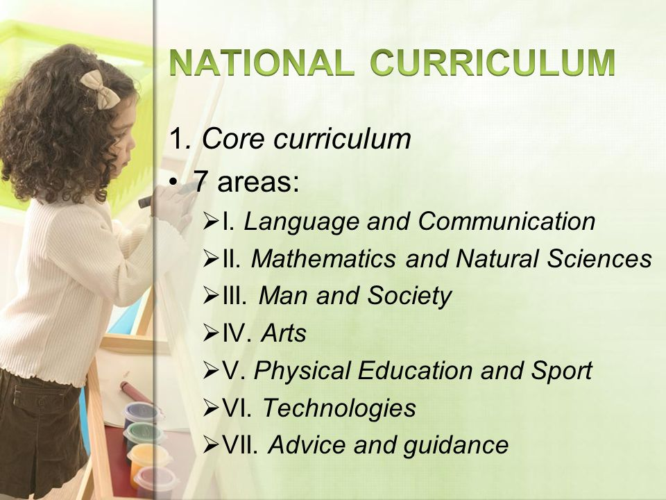 1. Core curriculum 7 areas: I. Language and Communication II.