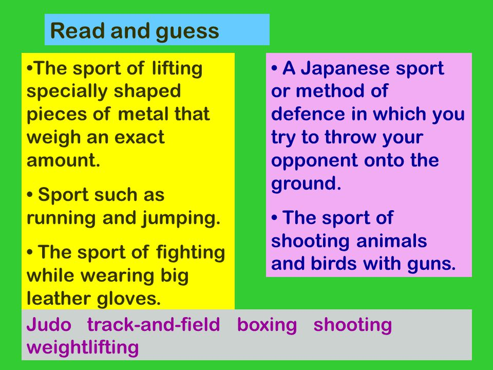 Read and guess The sport of lifting specially shaped pieces of metal that weigh an exact amount.