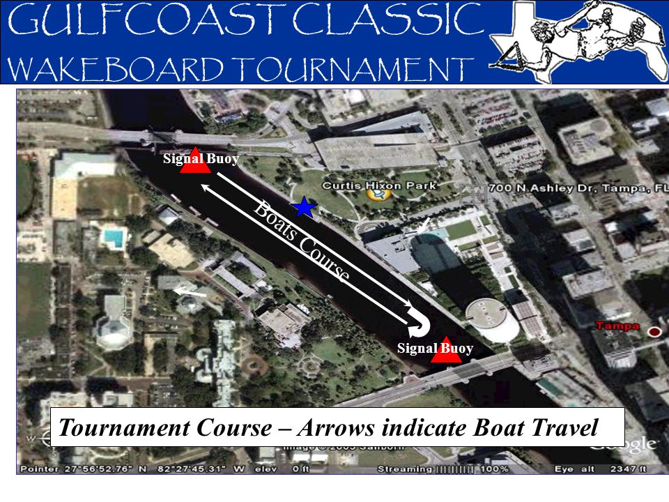 GULFCOAST CLASSIC WAKEBOARD TOURNAMENT Tournament Course – Arrows indicate Boat Travel Boats Course Signal Buoy