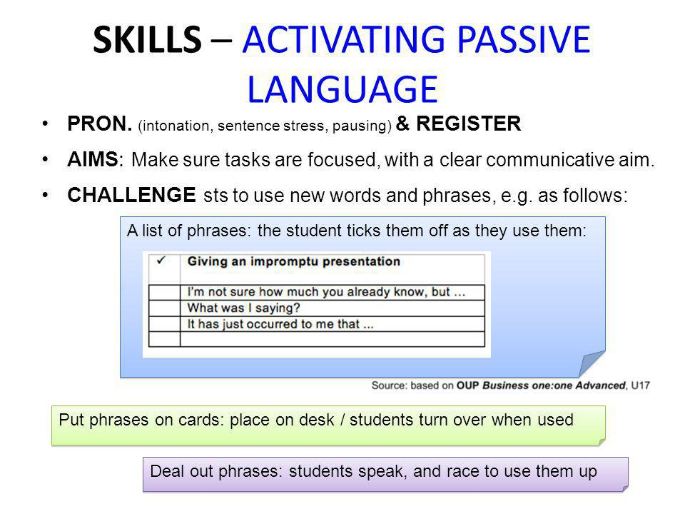 SKILLS – ACTIVATING PASSIVE LANGUAGE PRON.