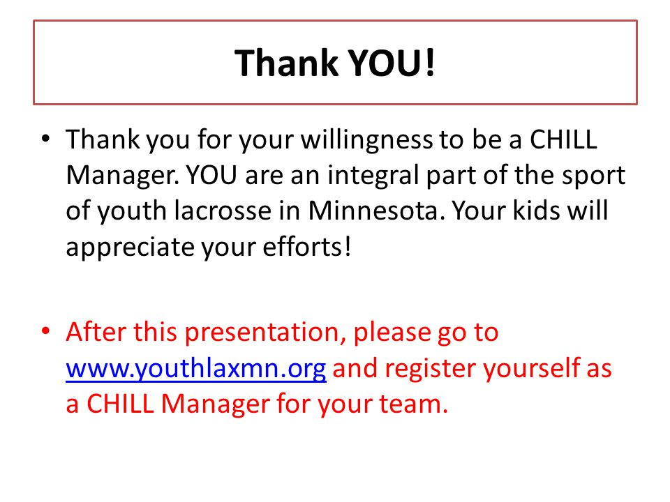 Thank YOU. Thank you for your willingness to be a CHILL Manager.