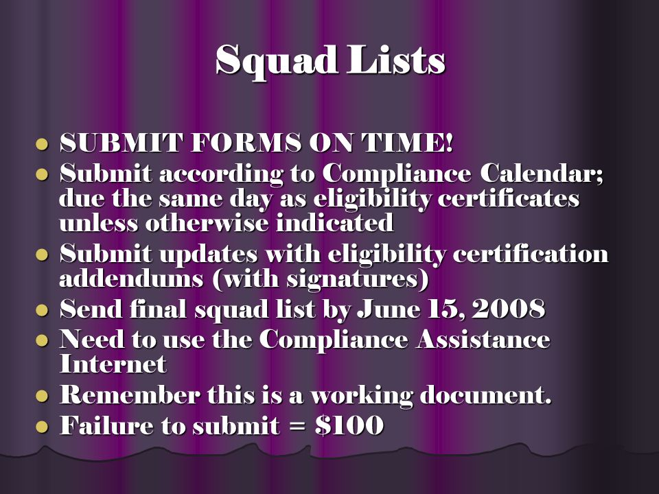 Squad Lists Must submit squad lists with signatures on the squad lists from the Athletic Director, Head Coach and Compliance Coordinator Must submit squad lists with signatures on the squad lists from the Athletic Director, Head Coach and Compliance Coordinator Financial Aid Director must sign off on the final squad list that is submitted in June 15 Financial Aid Director must sign off on the final squad list that is submitted in June 15