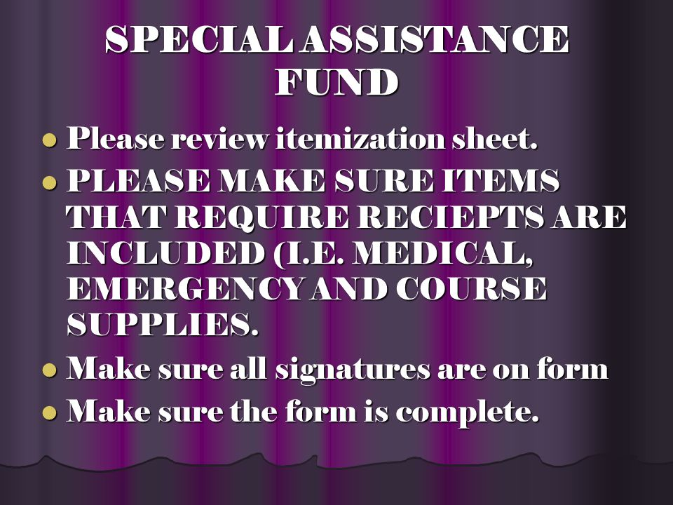 Special Assistance Fund Read the reasons for request-are they appropriate.
