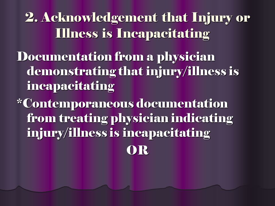1. Contemporaneous Diagnosis of Injury The legislation requires documentation from the time of the injury or illness Documentation that validates when