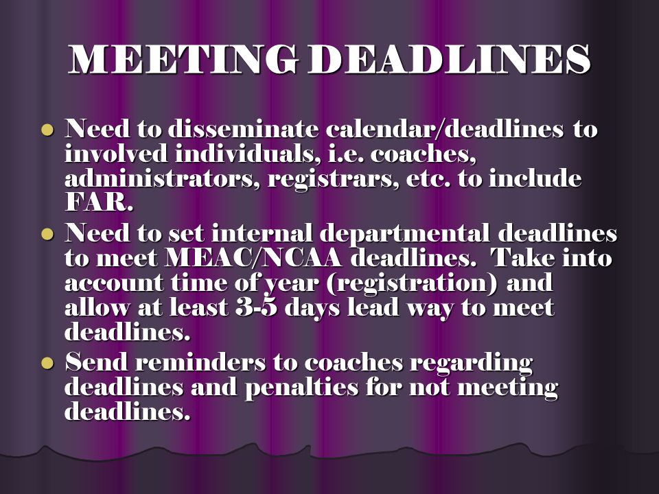 2008-09 Compliance Calendar 2008-09 Compliance Calendar 2008-09 Compliance Deadlines 2008-09 Compliance Deadlines Compliance Planner Compliance Planner 2008-09 MEAC Calendar of Events 2008-09 MEAC Calendar of Events 2008-09 MEAC Championship Entry Forms Due Dates 2008-09 MEAC Championship Entry Forms Due Dates 2008-09 MEAC Schedule Submission Deadlines 2008-09 MEAC Schedule Submission Deadlines NCAA Deadline Information NCAA Deadline Information