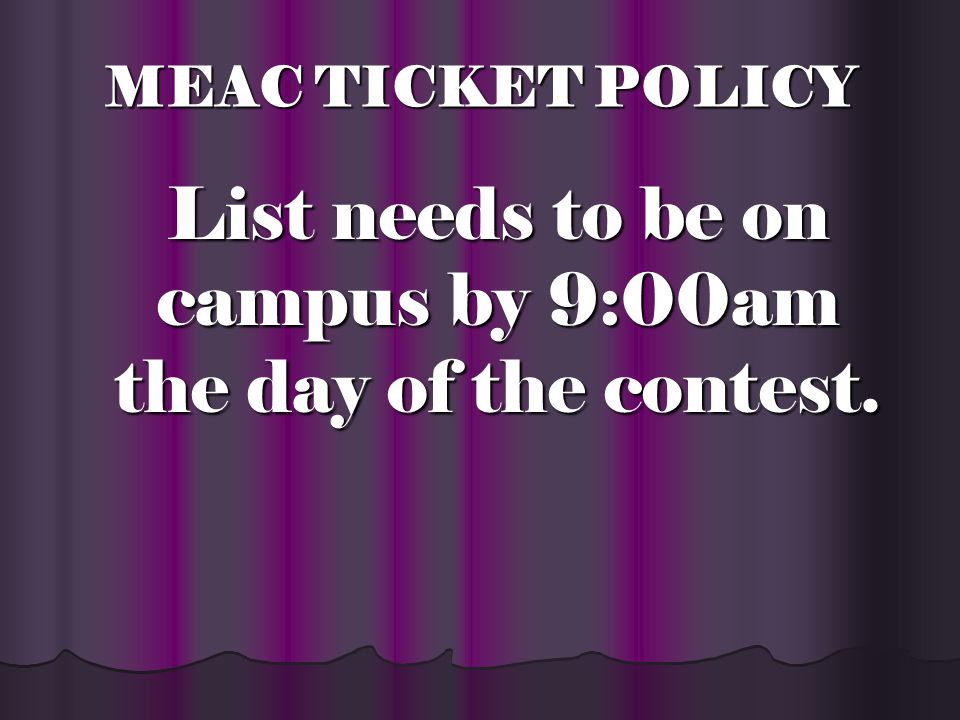 MEAC TICKET POLICY THIS IS A PLAYERS GUEST LIST ONLY.