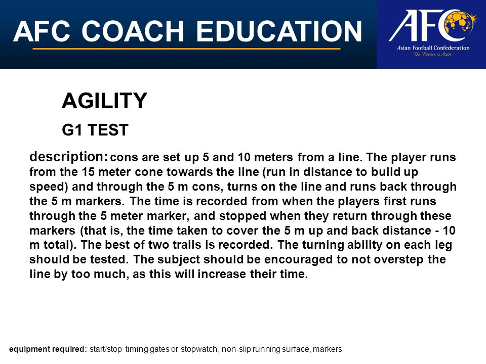 AFC COACH EDUCATION description: cons are set up 5 and 10 meters from a line. The player runs from the 15 meter cone towards the line (run in distance