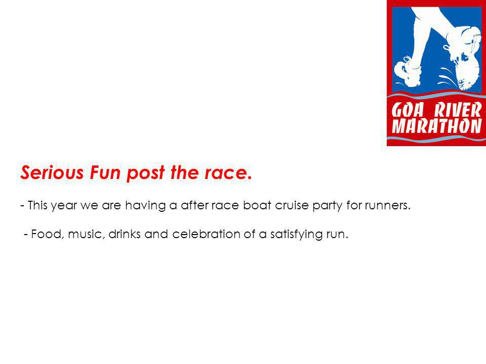 Serious Fun post the race. - This year we are having a after race boat cruise party for runners.