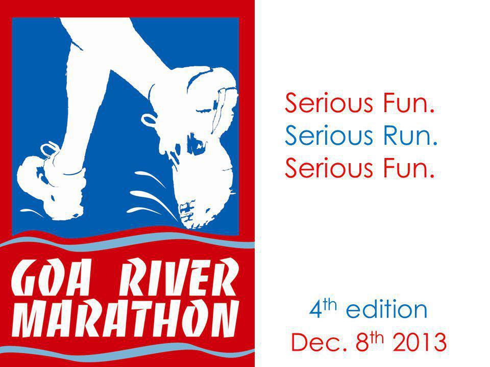Serious Fun. Serious Run. Serious Fun. 4 th edition Dec. 8 th 2013