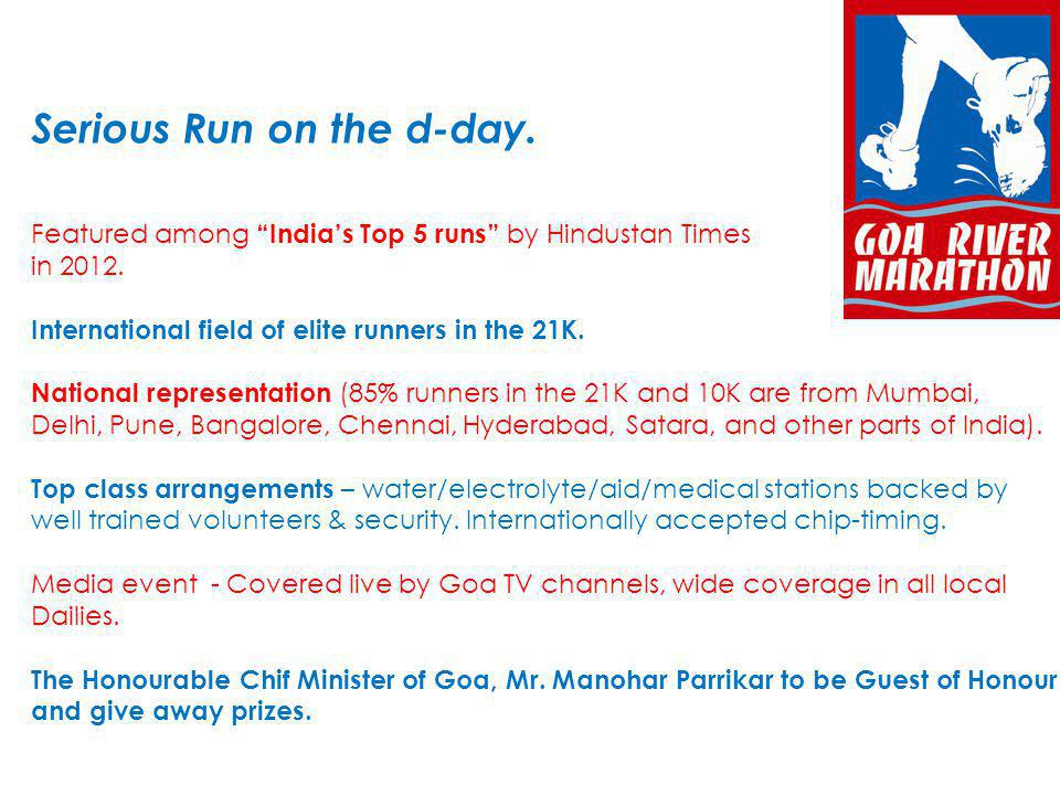 Serious Run on the d-day. Featured among Indias Top 5 runs by Hindustan Times in 2012.