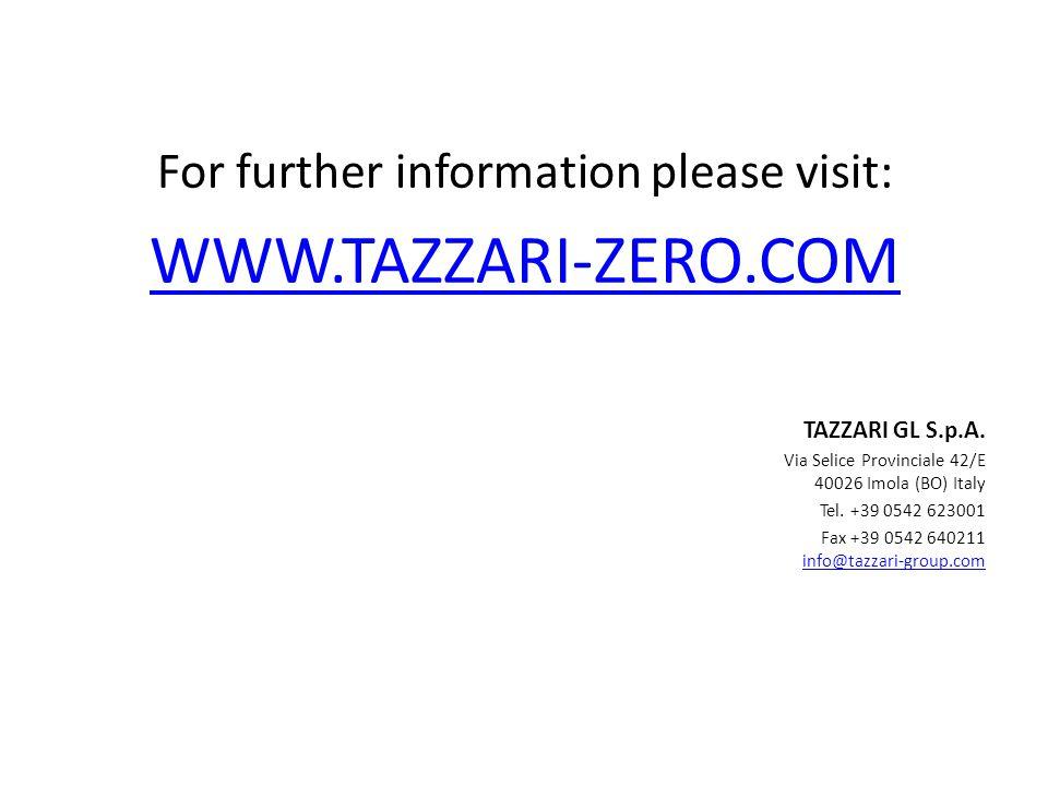 For further information please visit: WWW.TAZZARI-ZERO.COM TAZZARI GL S.p.A. Via Selice Provinciale 42/E 40026 Imola (BO) Italy Tel. +39 0542 623001 F