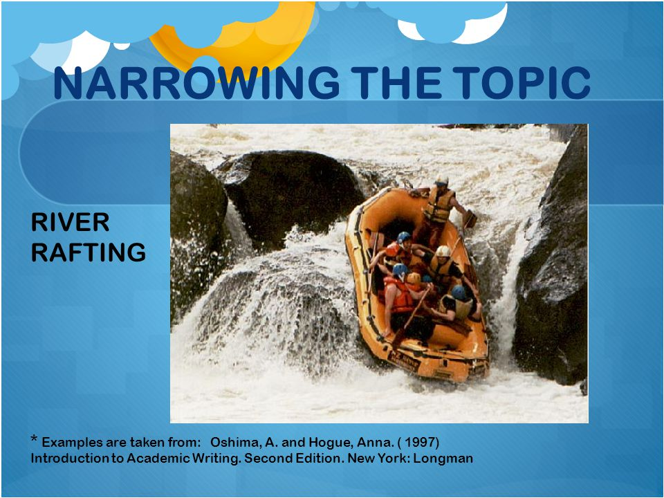 NARROWING THE TOPIC RIVER RAFTING