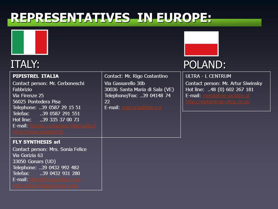 REPRESENTATIVES IN EUROPE: ITALY: PIPISTREL ITALIA Contact person: Mr. Cerboneschi Fabbrizio Via Firenze 25 56025 Pontedera Pisa Telephone:..39 0587 2
