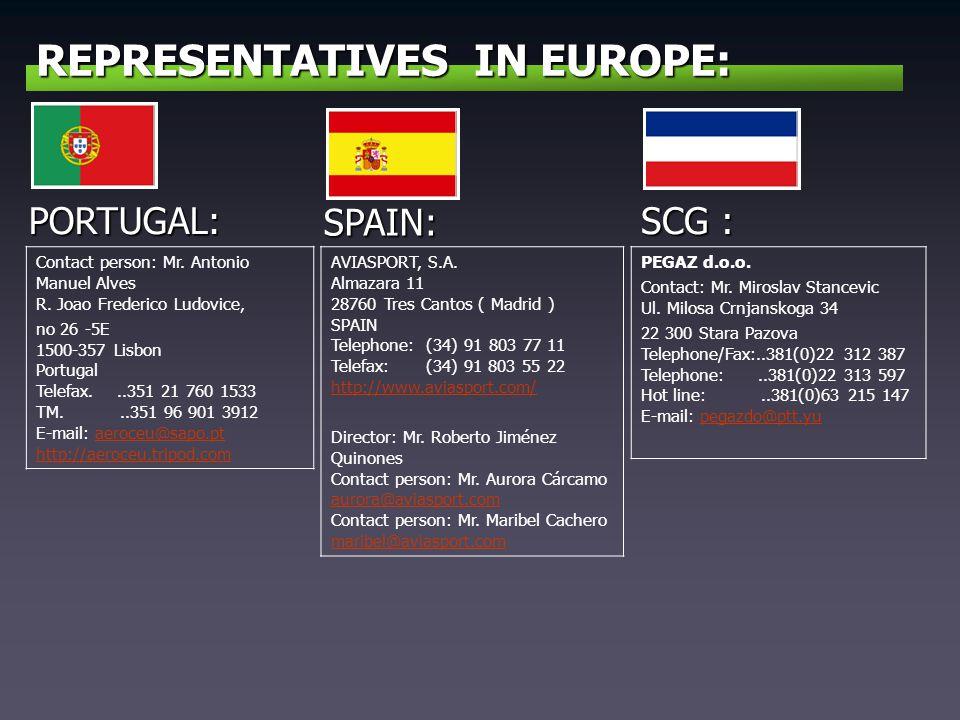 REPRESENTATIVES IN EUROPE: PORTUGAL: Contact person: Mr. Antonio Manuel Alves R. Joao Frederico Ludovice, no 26 -5E 1500-357 Lisbon Portugal Telefax..