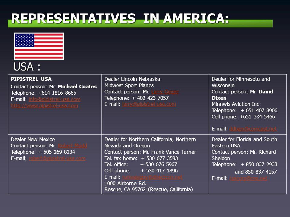 REPRESENTATIVES IN AMERICA: USA : PIPISTREL USA Contact person: Mr. Michael Coates Telephone: +614 1816 8665 E-mail: info@pipistrel-usa.com http://www