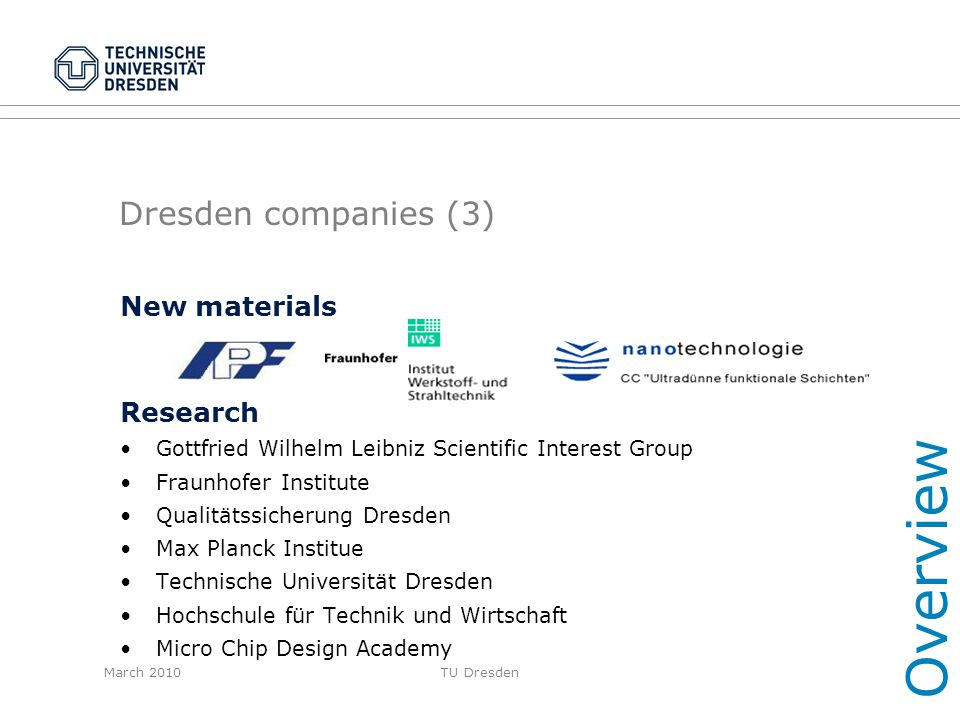 March 2010TU Dresden Dresden companies (3) New materials Research Gottfried Wilhelm Leibniz Scientific Interest Group Fraunhofer Institute Qualitätssi