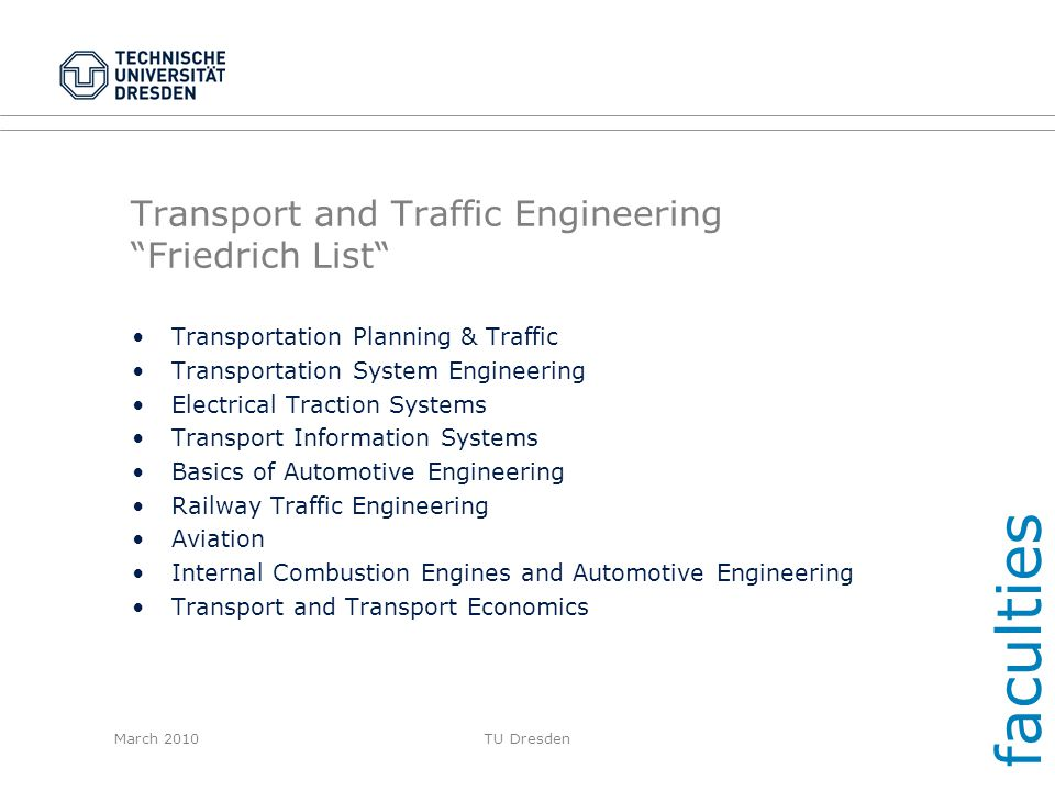 March 2010TU Dresden Transport and Traffic Engineering Friedrich List Transportation Planning & Traffic Transportation System Engineering Electrical T