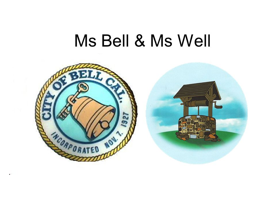 Ms Bell & Ms Well