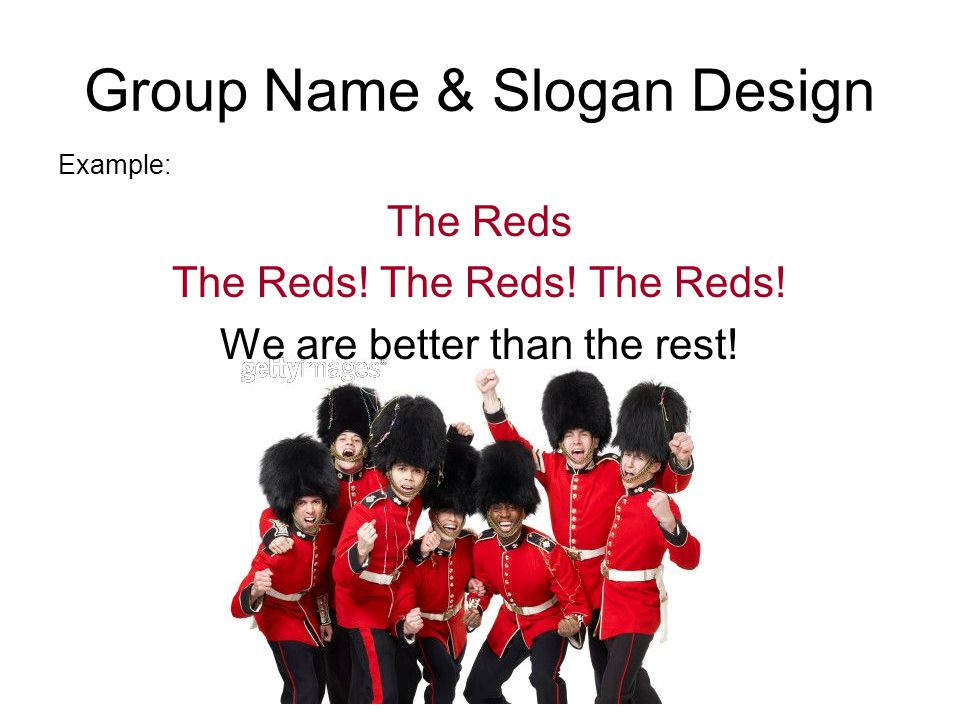 Group Name & Slogan Design Example: The Reds The Reds.