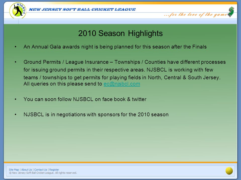 2010 Season Highlights An Annual Gala awards night is being planned for this season after the Finals Ground Permits / League Insurance – Townships / Counties have different processes for issuing ground permits in their respective areas.