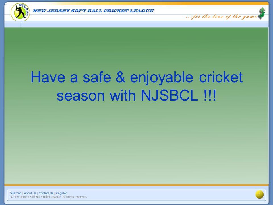 Have a safe & enjoyable cricket season with NJSBCL !!!