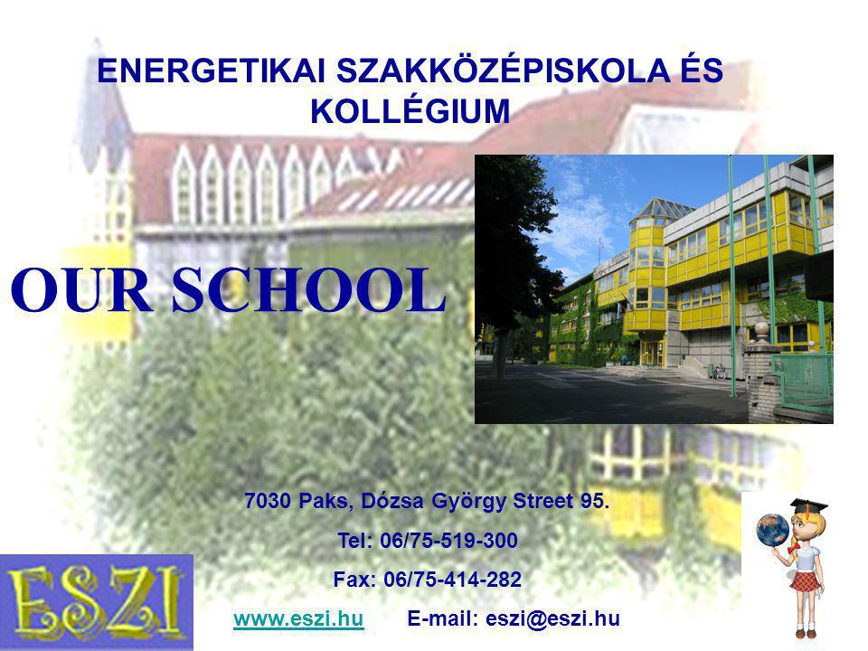 ENERGETIKAI SZAKKÖZÉPISKOLA ÉS KOLLÉGIUM 7030 Paks, Dózsa György Street 95.
