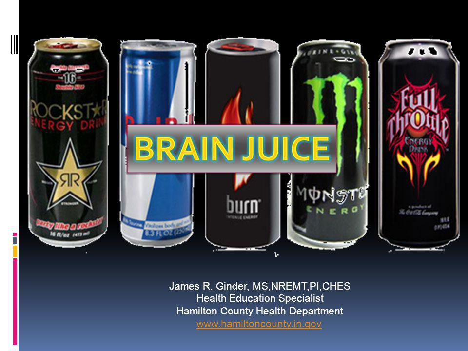 The Reader Will Be Able To… List three ingredients in an energy drink Recall the history of energy drinks Explain three health effects of drinking energy drinks Describe three ways to have energy