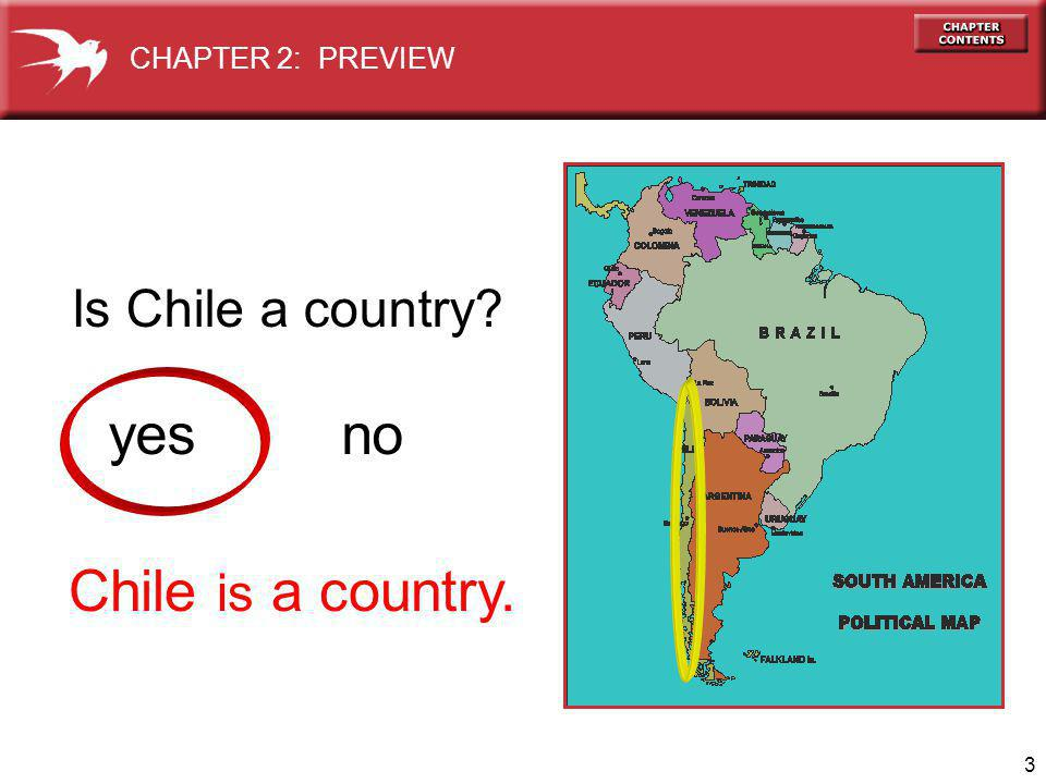 3 yes no Chile is a country. Is Chile a country CHAPTER 2: PREVIEW